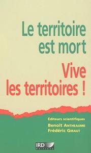 """B. Antheaume, F. Giraut, """"Le territoire est mort, vive les territoires !: Une (re)fabrication au nom du développement"""""""