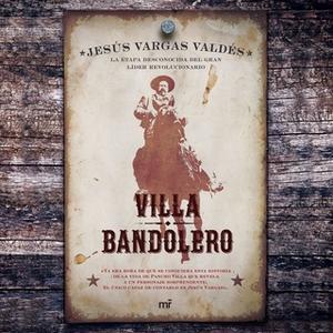 «Villa bandolero» by Jesús Vargas Valdés