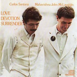 Carlos Santana & Mahavishnu John McLaughlin - Love Devotion Surrender (1973) [Reissue 1987]