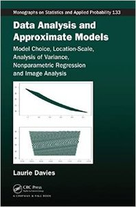 Data Analysis and Approximate Models: Model Choice, Location-Scale, Analysis of Variance, Nonparametric Regression (repost)
