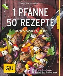 1 Pfanne – 50 Rezepte: Einfach, schnell & lecker