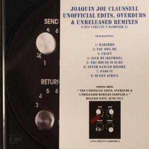 Joaquin Joe Claussell - Unofficial Edits, Overdubs & Unreleased Remixes (Promo Sampler Three) (2017)