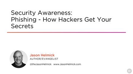 Security Awareness: Phishing - How Hackers Get Your Secrets