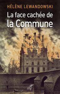 """Hélène Lewandowski, """"La face cachée de la Commune : La révolution trahie"""""""