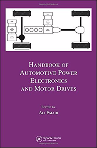 Handbook of Automotive Power Electronics and Motor Drives - Ali Emadi (Repost)
