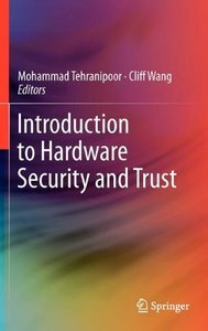 Introduction to Hardware Security and Trust (Repost)