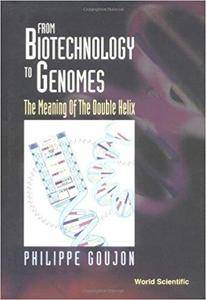 From Biotechnology to Genomes: The Meaning of the Double Helix
