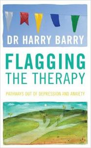 Flagging the Therapy: Pathways Out of Depression and Anxiety (Repost)