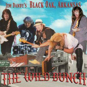 Jim Dandy's Black Oak, Arkansas - The Wild Bunch (1999)