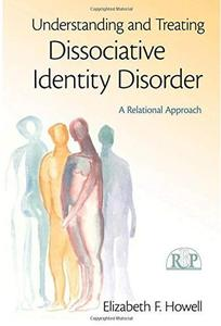 Understanding and Treating Dissociative Identity Disorder: A Relational Approach [Repost]