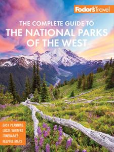 Fodor's the Complete Guide to the National Parks of the West (Full-color Travel Guide), 6th Edition