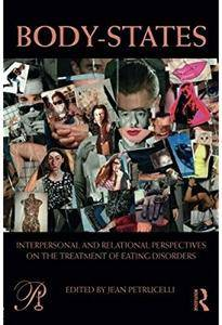 Body-States: Interpersonal and Relational Perspectives on the Treatment of Eating Disorders [Repost]