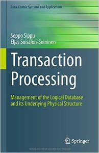 Transaction Processing: Management of the Logical Database and its Underlying Physical Structure