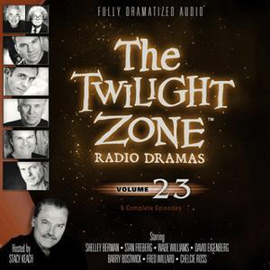 «The Twilight Zone Radio Dramas, Vol. 23» by Various Authors