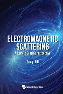 Electromagnetic Scattering:A Remote Sensing Perspective [Kindle Edition]