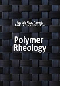 """Polymer Rheology"" ed. by Jose Luis Rivera Armenta, Beatriz Adriana Salazar-Cruz"