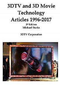 3DTV and 3D Movie Technology 2nd edition: Articles 1996-2018