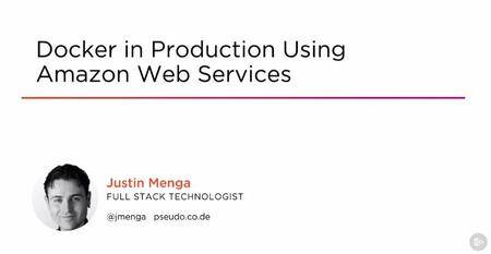 Docker in Production Using Amazon Web Services