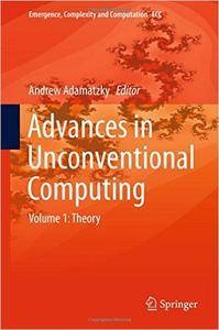 Advances in Unconventional Computing: Volume 1: Theory