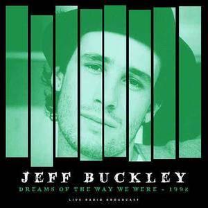 Jeff Buckley - Dreams of the Way We Were 1992 (2018)
