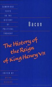 Bacon: The History of the Reign of King Henry VII and Selected Works (Cambridge Texts in the History of Political) (repost)