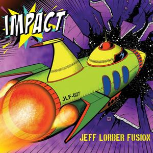 Jeff Lorber Fusion - Impact (2018) [Official Digital Download]