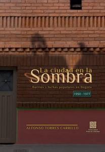 «La Ciudad en la Sombra» by Alfonso Torres Carrillo