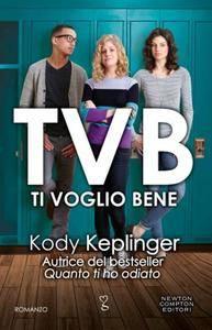 Kody Keplinger - TVB. Ti voglio bene