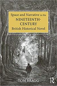 Space and Narrative in the Nineteenth-Century British Historical Novel (Repost)