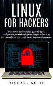 Linux for hackers: linux system administration guide for basic configuration