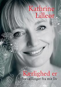 «Kærlighed er» by Kathrine Lilleør