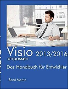 Visio 2013/2016 anpassen: Das Handbuch für Entwickler