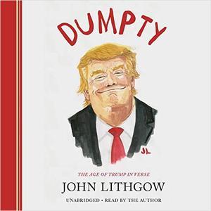 Dumpty: The Age of Trump in Verse [Audiobook]