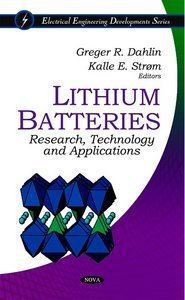 Lithium Batteries:: Research, Technology and Applications (repost)
