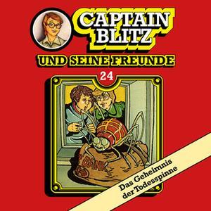«Captain Blitz und seine Freunde - Folge 24: Das Geheimnis der Todesspinne» by Steffen Kent