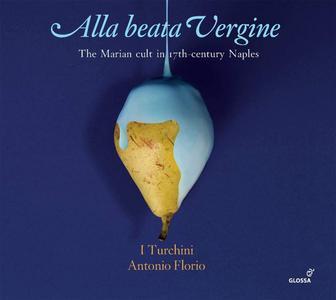 I Turchini - Alla beata vergine (2019)