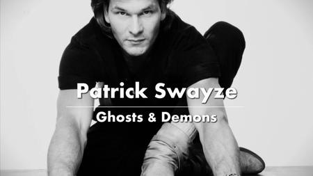 CH5. - Patrick Swayze: Ghosts And Demons (2019)