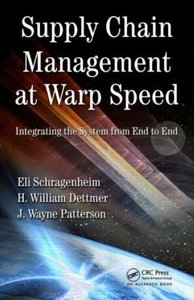 Supply Chain Management at Warp Speed: Integrating the System from End to End (repost)