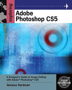 Exploring Adobe Photoshop CS5