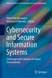 Cybersecurity and Secure Information Systems: Challenges and Solutions in Smart Environments (Repost)