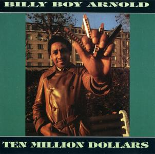 Billy Boy Arnold - Ten Million Dollars (1984) {1995, Reissue}