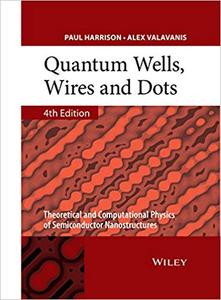 Quantum Wells, Wires and Dots: Theoretical and Computational Physics of Semiconductor Nanostructures