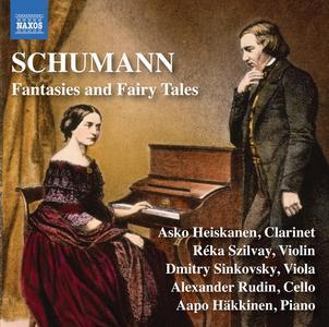 Aapo Häkkinen, Réka Szilvay, Dmitry Sinkovsky, Alexander Rudin, Asko Heiskanen - Schumann: Fantasies & Fairy Tales (2018)
