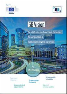 5G Vision: The 5G Infrastructure Public Private Partnership: the next generation of communication networks and services