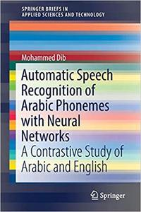 Automatic Speech Recognition of Arabic Phonemes with Neural Networks: A Contrastive Study of Arabic and English