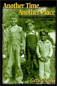 Another Time, Another Place: Growing Up in Swannanoa, 1929-1950