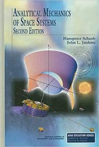Analytical Mechanics of Space Systems (Repost)