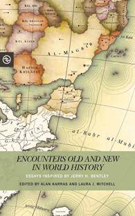 Encounters Old and New in World History : Essays Inspired by Jerry H. Bentley