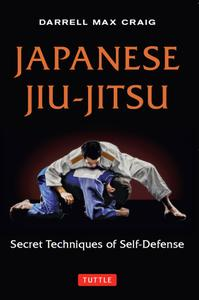 Japanese Jiu-jitsu: Secret Techniques of Self-Defense