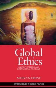 Global Ethics: Anarchy, Freedom and International Relations